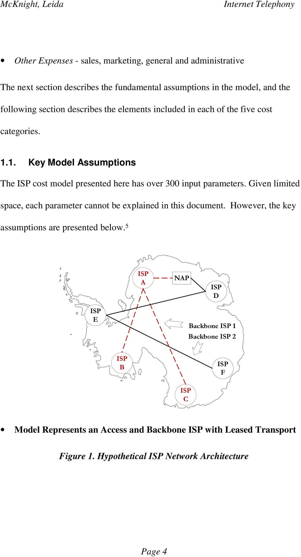 1. Key Model Assumptions The ISP cost model presented here has over 300 input parameters.