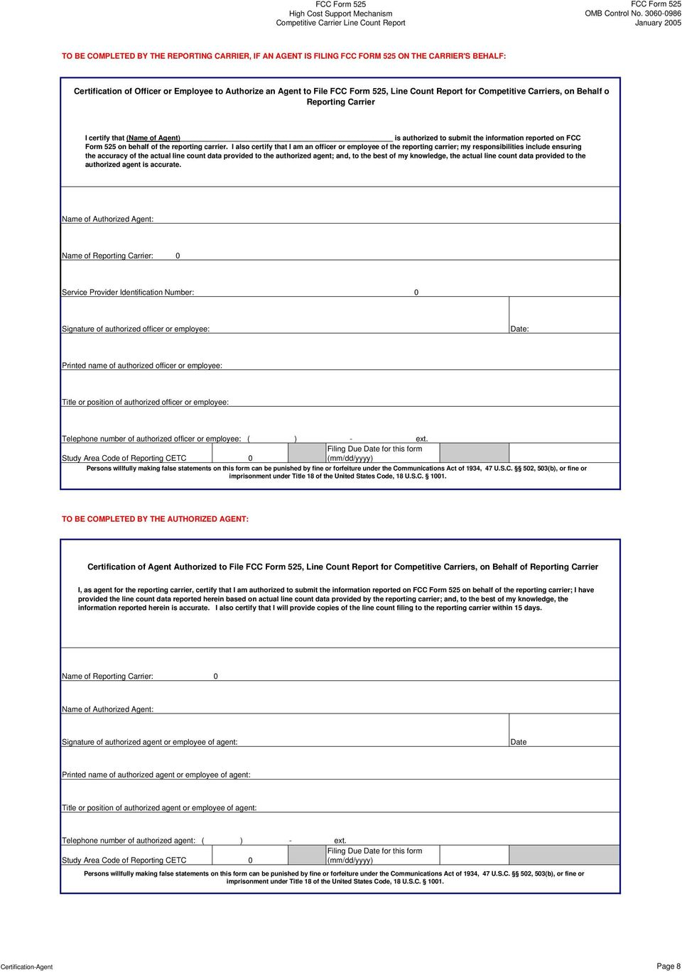 Report for Competitive Carriers, on Behalf o Reporting Carrier I certify that (Name of Agent) is authorized to submit the information reported on FCC Form 525 on behalf of the reporting carrier.
