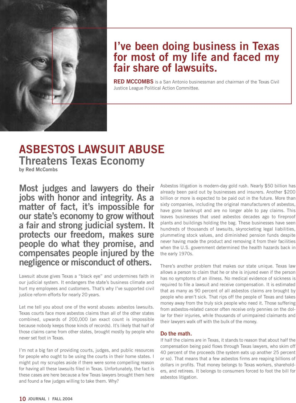 ASBESTOS LAWSUIT ABUSE Threatens Texas Economy by Red McCombs Most judges and lawyers do their jobs with honor and integrity.