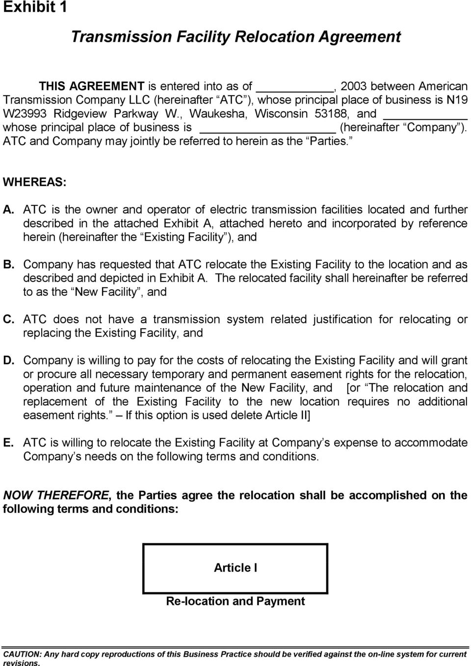 ATC is the owner and operator of electric transmission facilities located and further described in the attached Exhibit A, attached hereto and incorporated by reference herein (hereinafter the