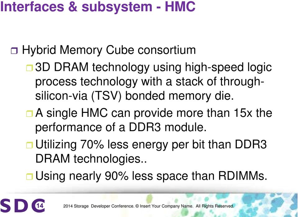 memory die. A single HMC can provide more than 15x the performance of a DDR3 module.