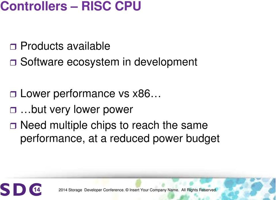 x86 but very lower power Need multiple chips to