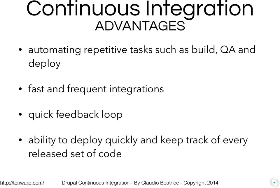 integrations quick feedback loop ability to