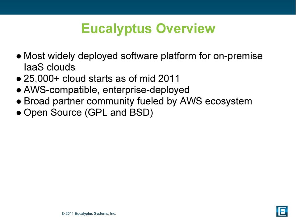 as of mid 2011 AWS-compatible, enterprise-deployed Broad