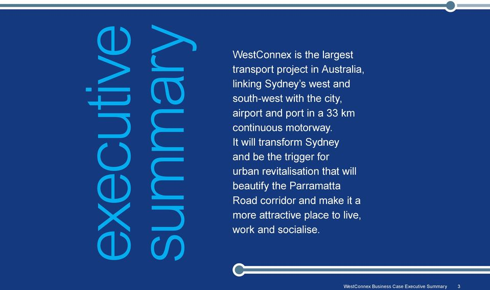 It will transform Sydney and be the trigger for urban revitalisation that will beautify the