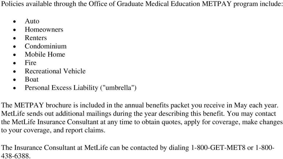 MetLife sends out additional mailings during the year describing this benefit.