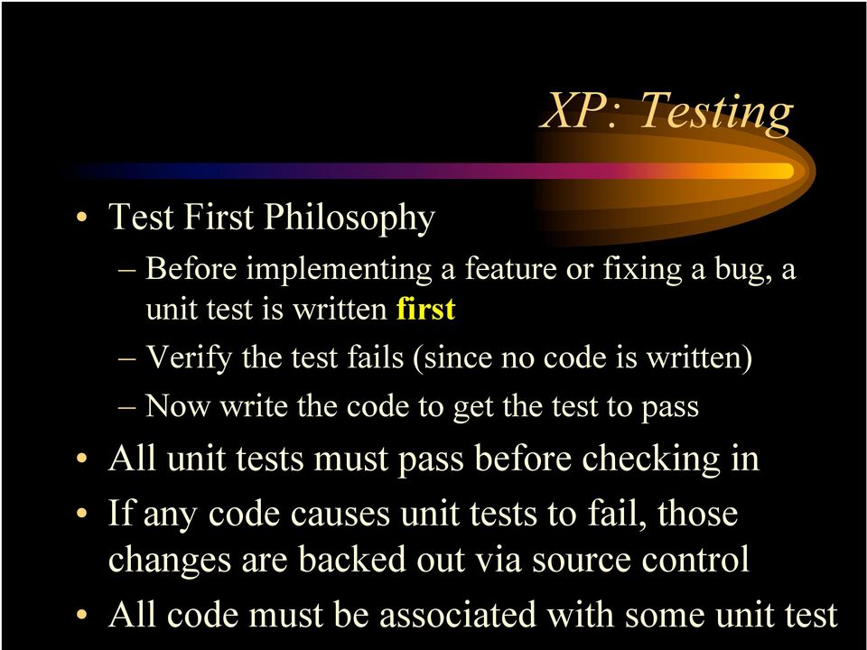 the test to pass All unit tests must pass before checking in If any code causes unit tests to