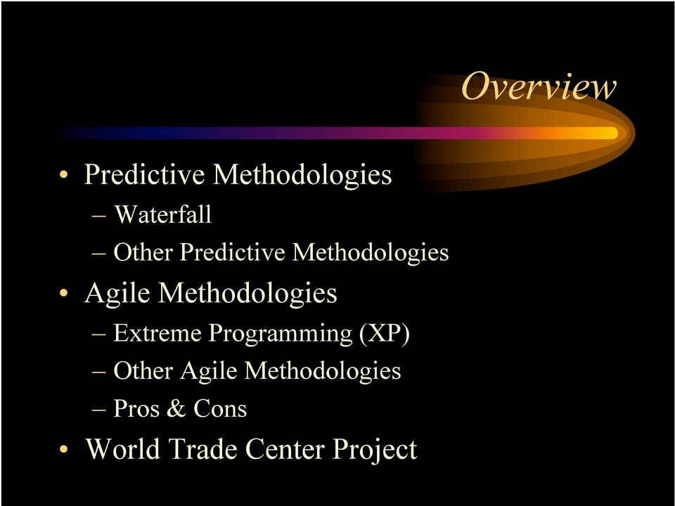 Methodologies Extreme Programming (XP) Other