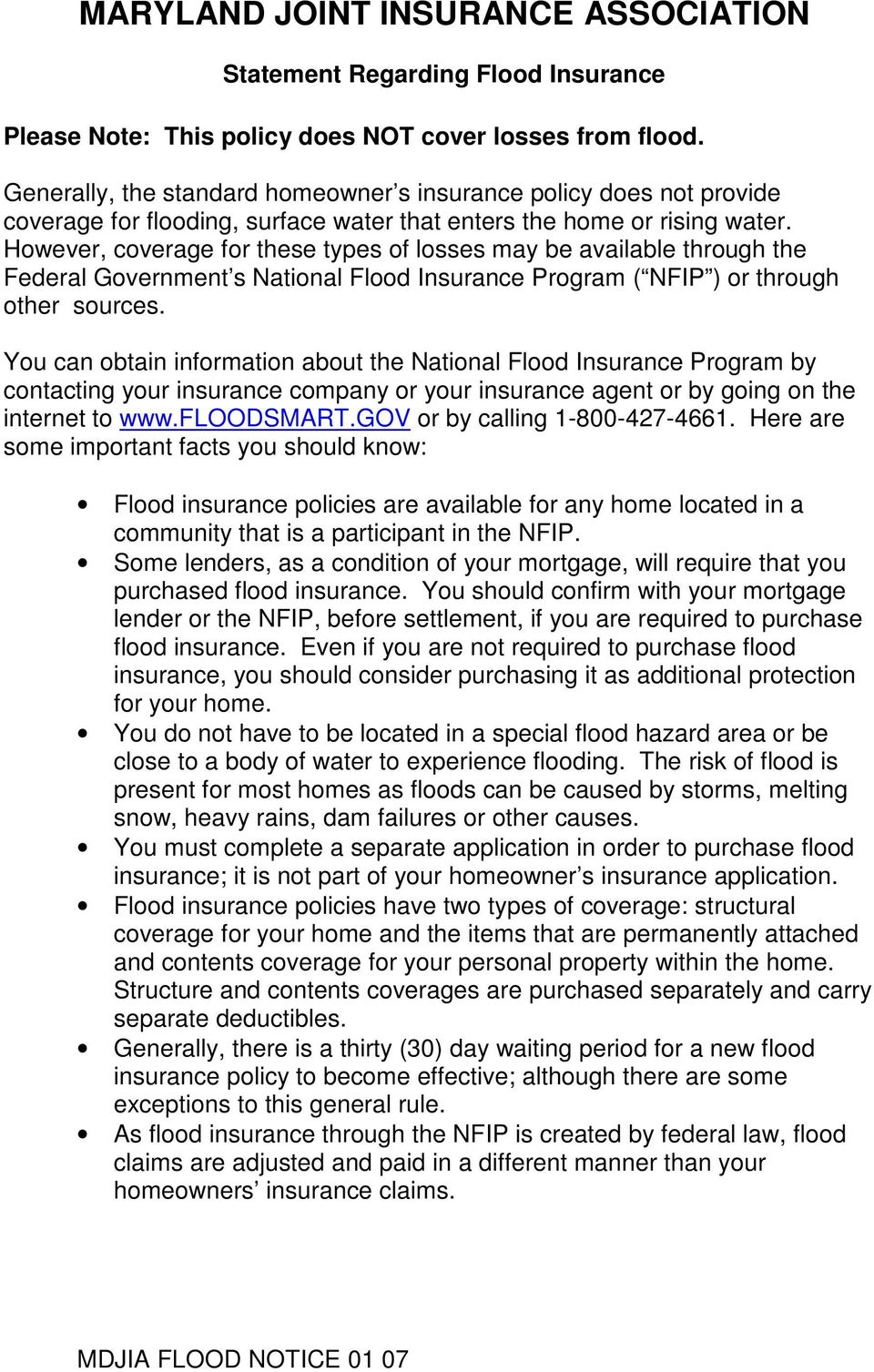 However, coverage for these types of losses may be available through the Federal Government s National Flood Insurance Program ( NFIP ) or through other sources.