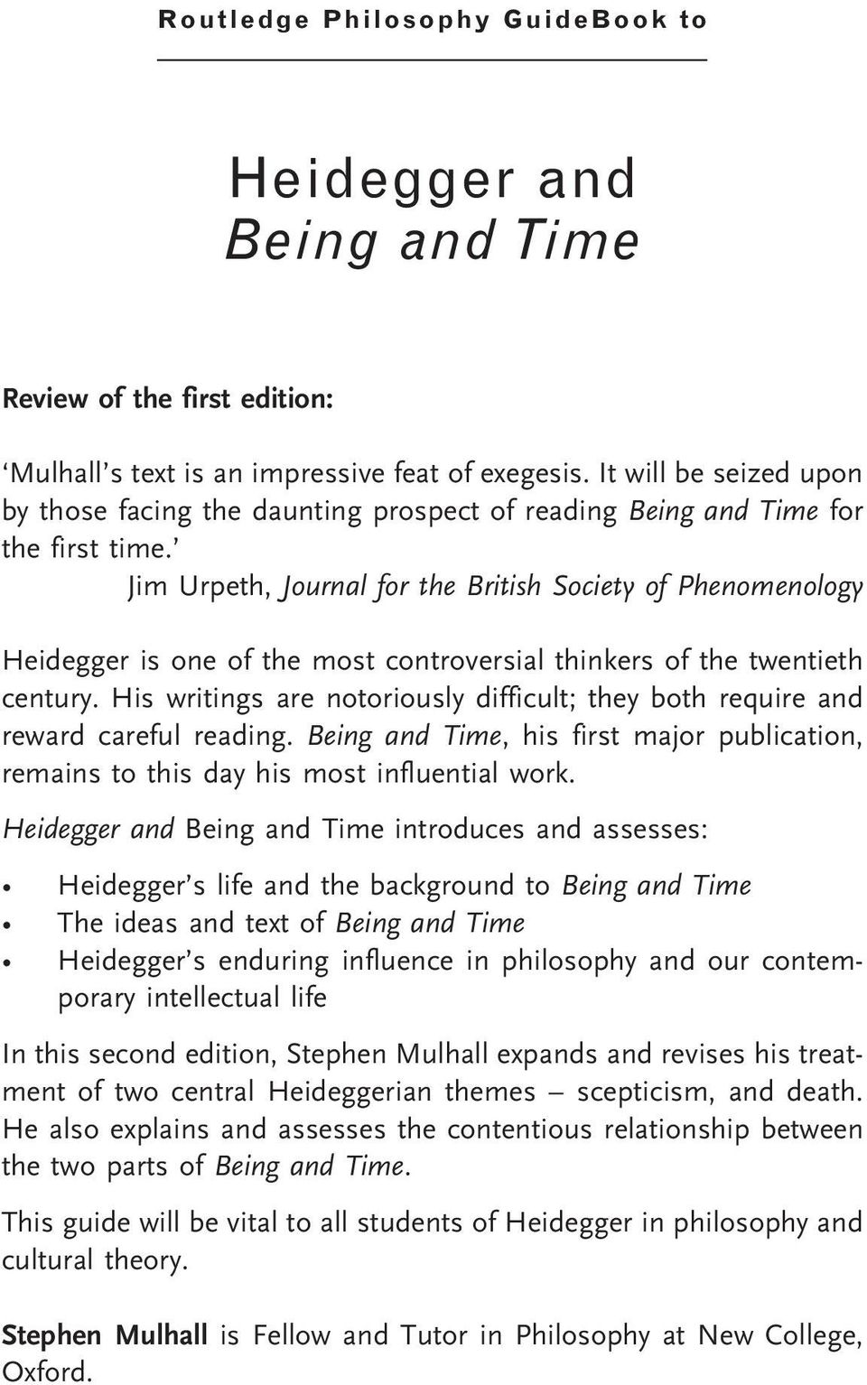 Jim Urpeth, Journal for the British Society of Phenomenology Heidegger is one of the most controversial thinkers of the twentieth century.