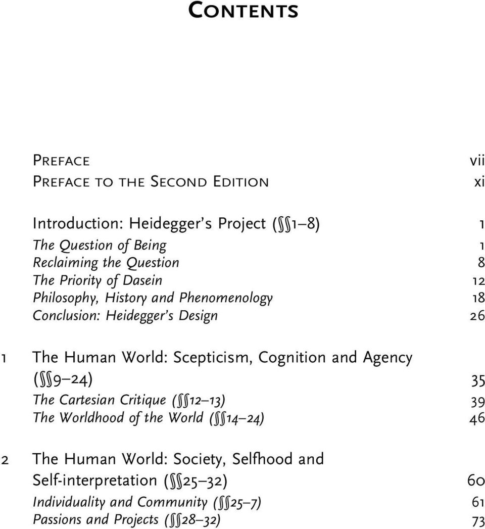 The Human World: Scepticism, Cognition and Agency ( ) The Cartesian Critique ( ) The Worldhood of the World ( ) The