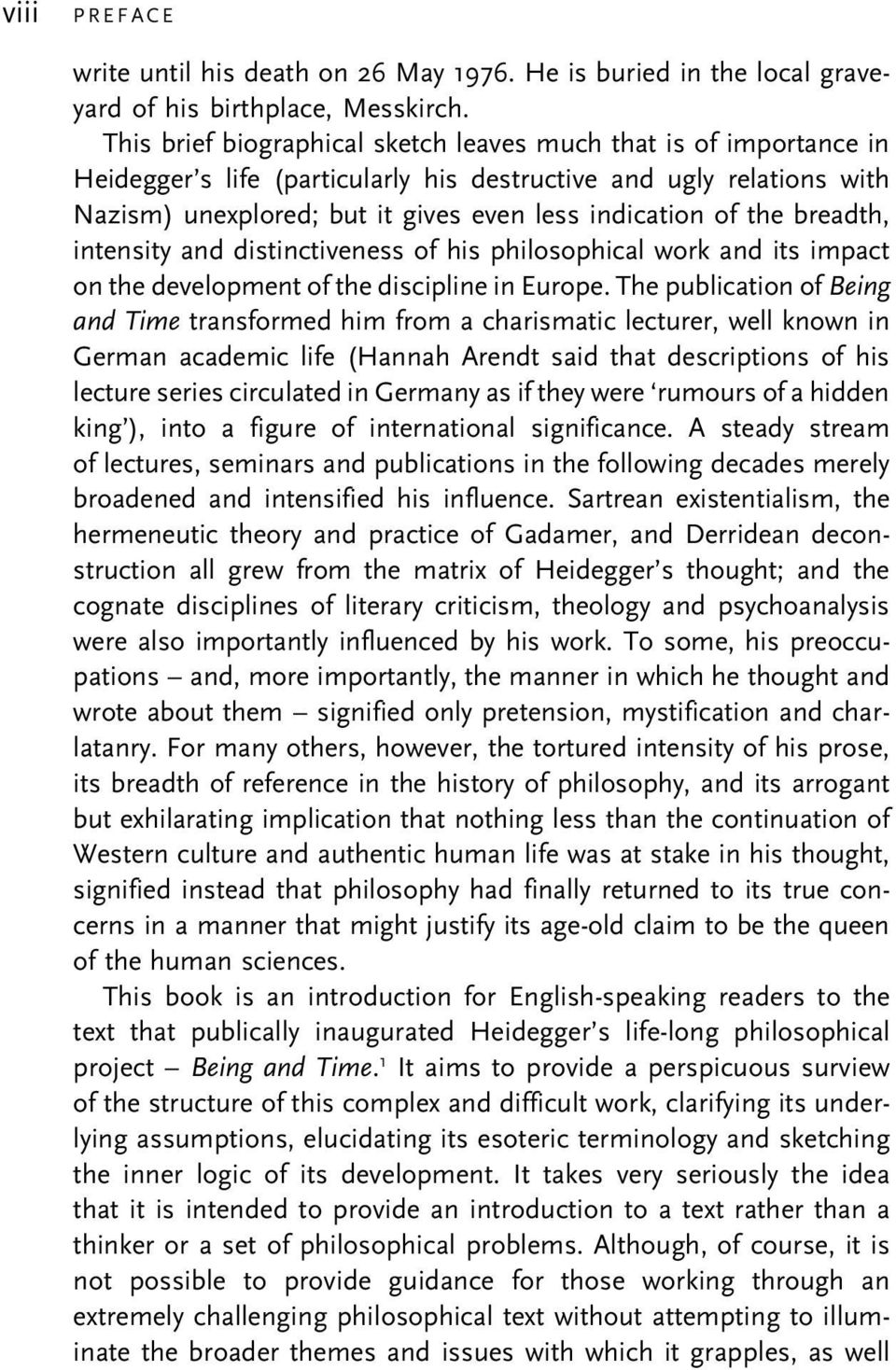 breadth, intensity and distinctiveness of his philosophical work and its impact on the development of the discipline in Europe.