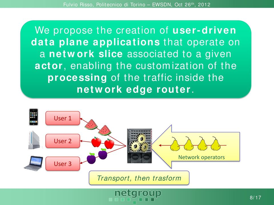 customization of the processing of the traffic inside the network edge