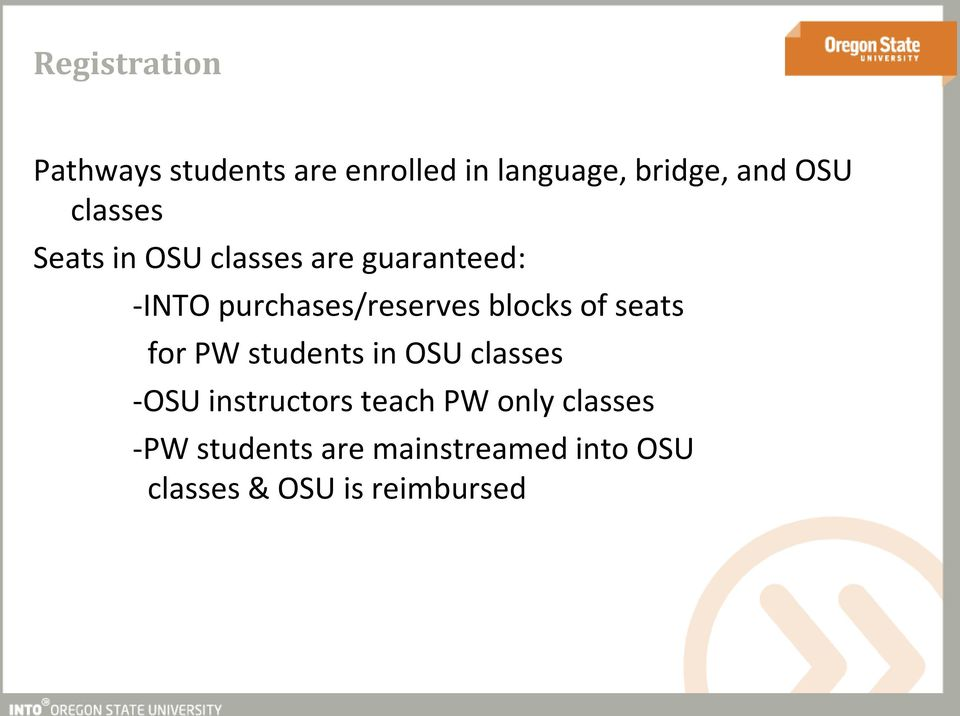 blocks of seats for PW students in OSU classes -OSU instructors teach PW