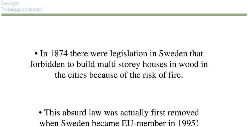 cities because of the risk of fire.