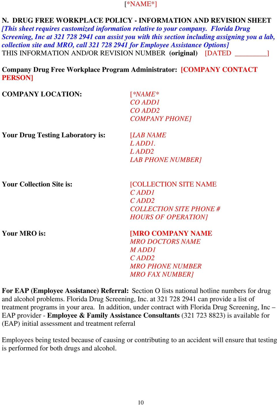INFORMATION AND/OR REVISION NUMBER (original) [DATED ] Company Drug Free Workplace Program Administrator: [COMPANY CONTACT PERSON] COMPANY LOCATION: Your Drug Testing Laboratory is: [*NAME* CO ADD1