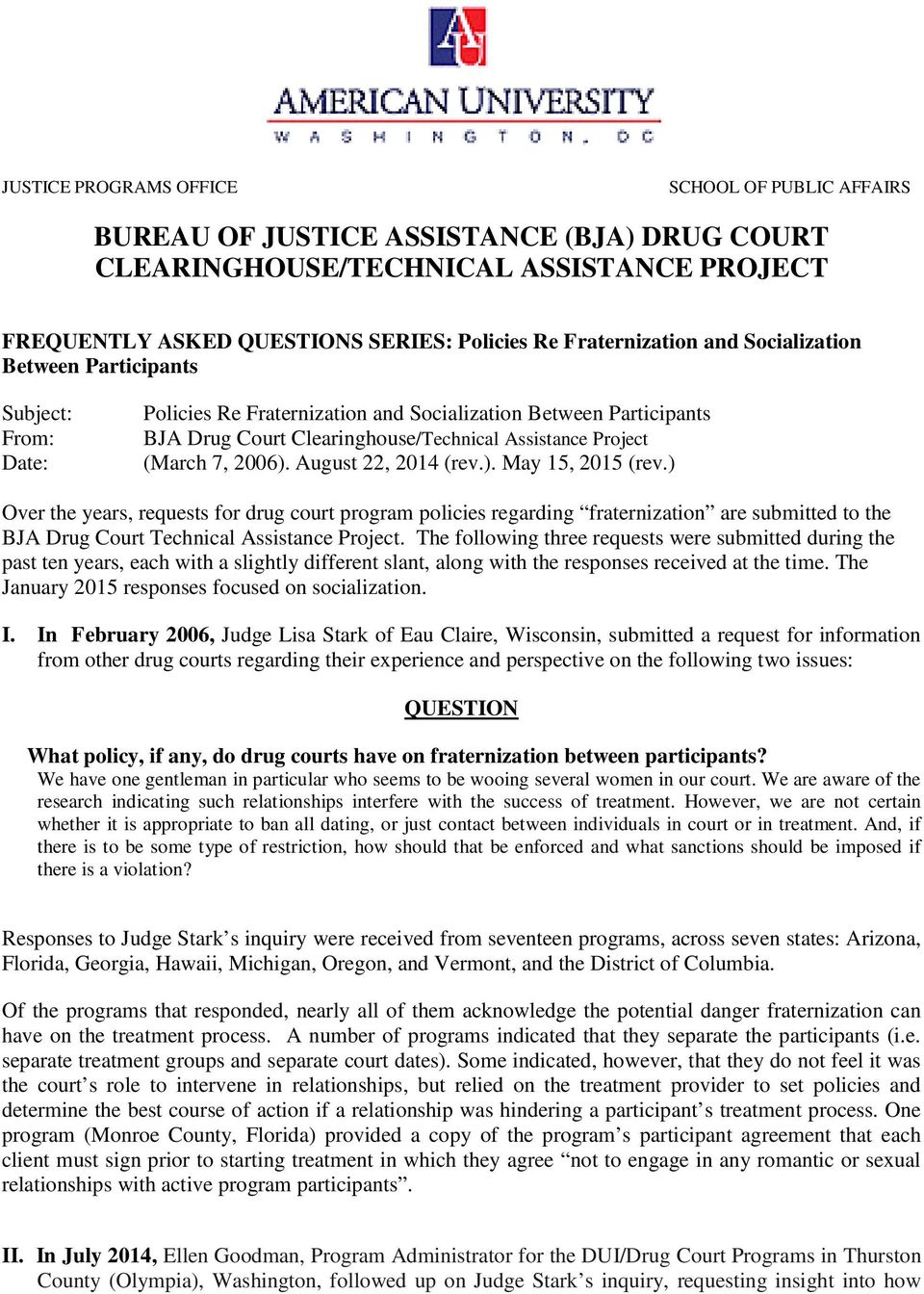 August 22, 2014 (rev.). May 15, 2015 (rev.) Over the years, requests for drug court program policies regarding fraternization are submitted to the BJA Drug Court Technical Assistance Project.