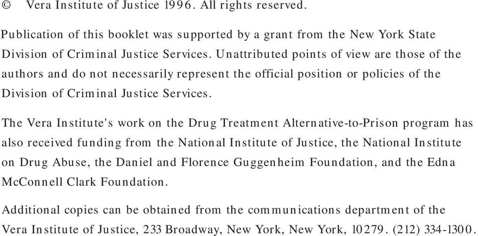 The Vera Institute's work on the Drug Treatment Alternative-to-Prison program has also received funding from the National Institute of Justice, the National Institute on Drug Abuse, the