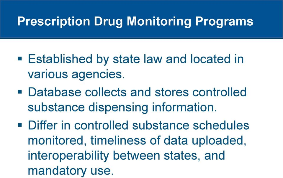 Database collects and stores controlled substance dispensing information.