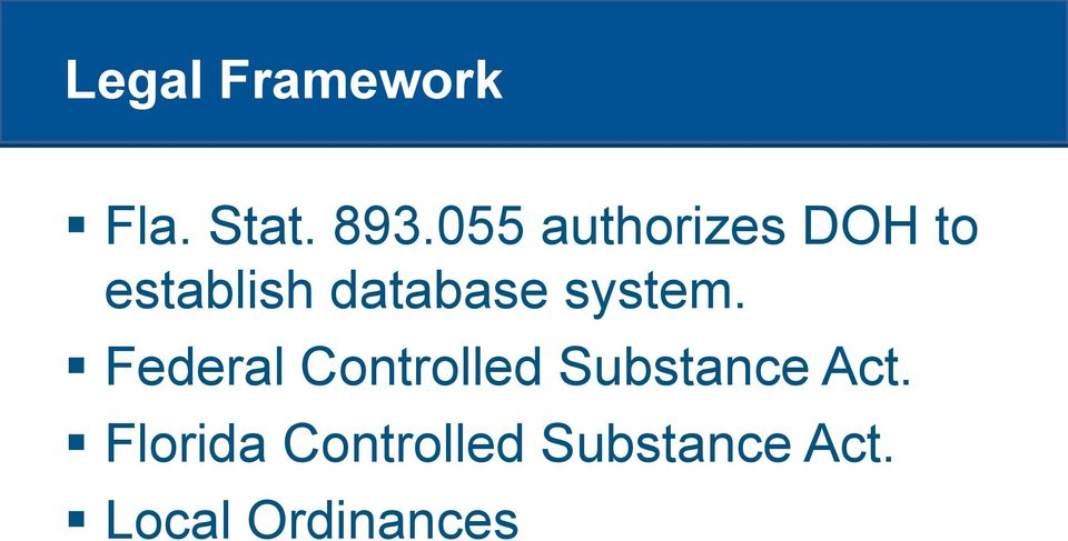 system. Federal Controlled Substance Act.