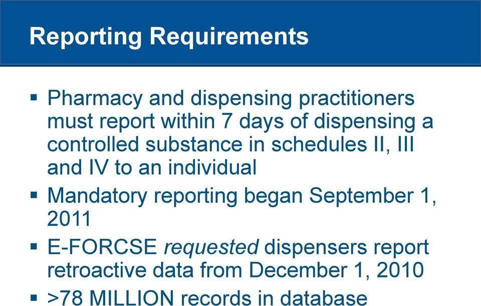 individual Mandatory reporting began September 1, 2011 E-FORCSE requested