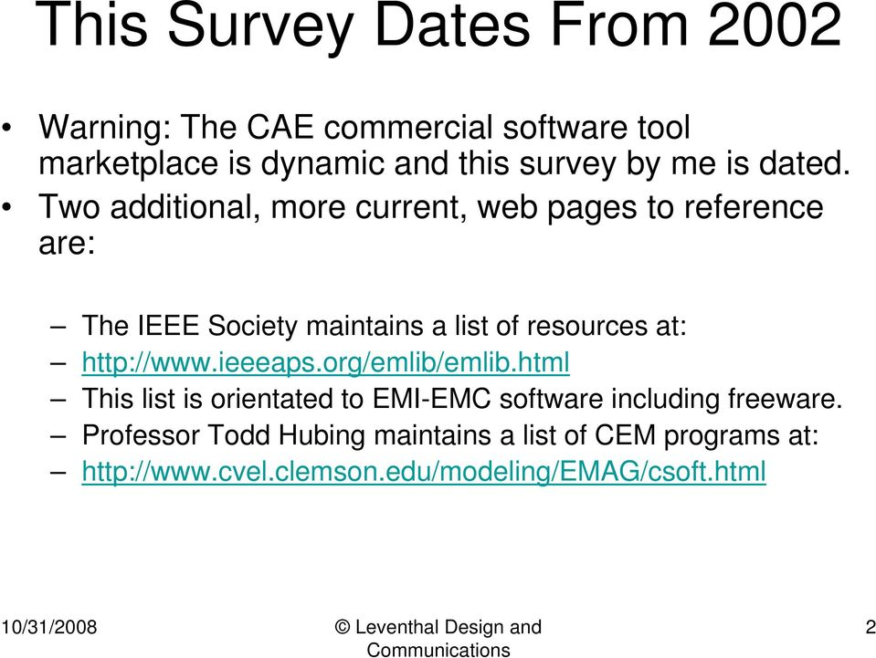 Two additional, more current, web pages to reference are: The IEEE Society maintains a list of resources at: