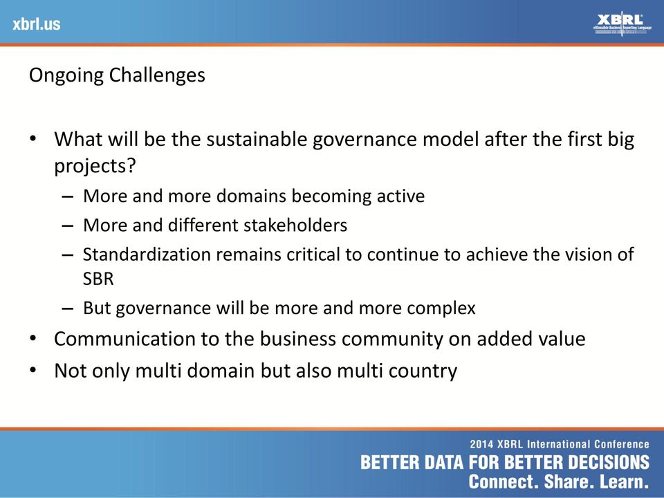 critical to continue to achieve the vision of SBR But governance will be more and more complex