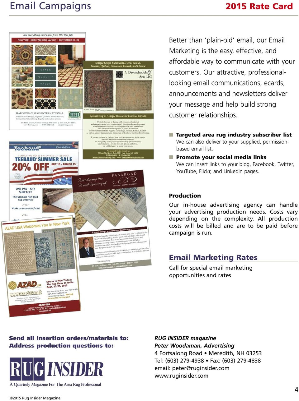 Targeted area rug industry subscriber list We can also deliver to your supplied, permissionbased email list.
