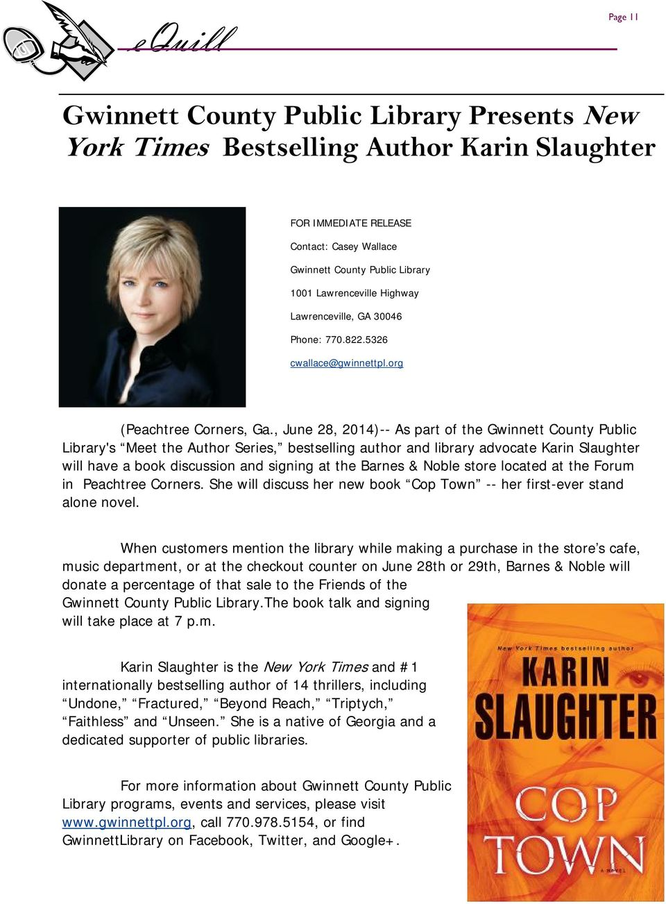 , June 28, 2014)-- As part of the Gwinnett County Public Library's Meet the Author Series, bestselling author and library advocate Karin Slaughter will have a book discussion and signing at the