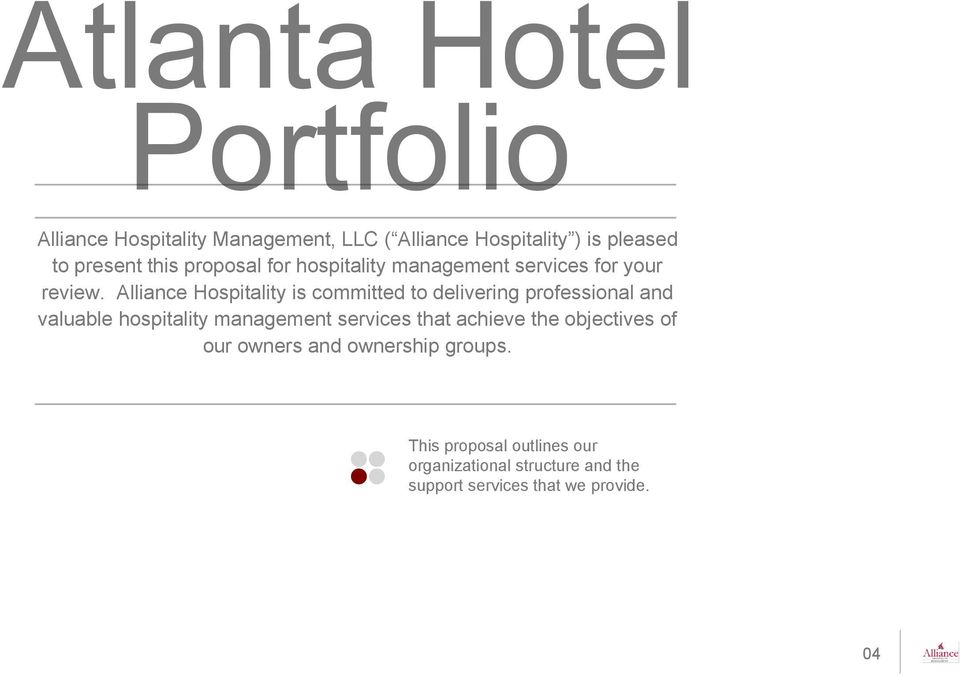 Alliance Hospitality is committed to delivering professional and valuable hospitality management services that