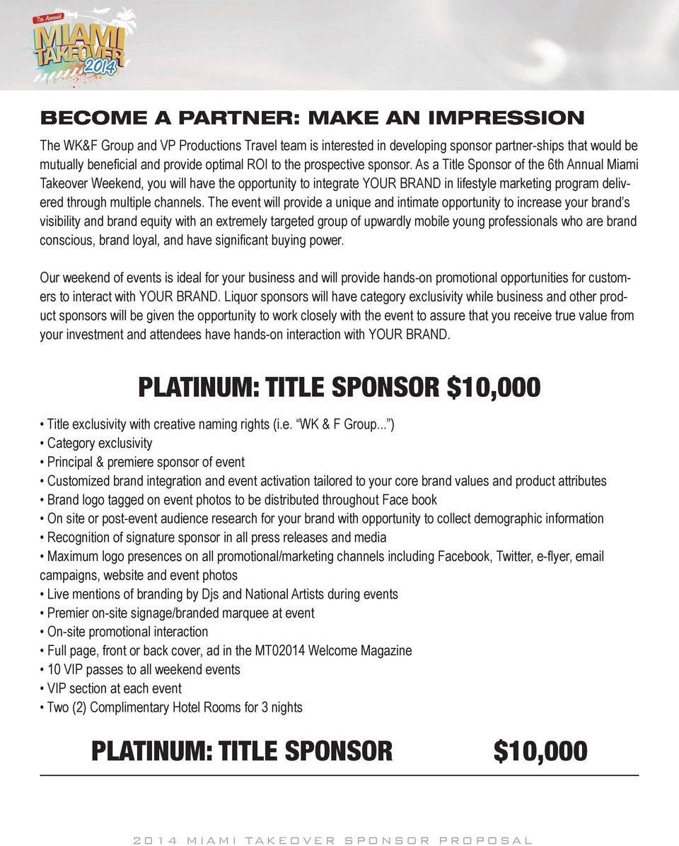 As a Title Sponsor of the 6th Annual Miami Takeover Weekend, you will have the opportunity to integrate YOUR BRAND in lifestyle marketing program delivered through multiple channels.