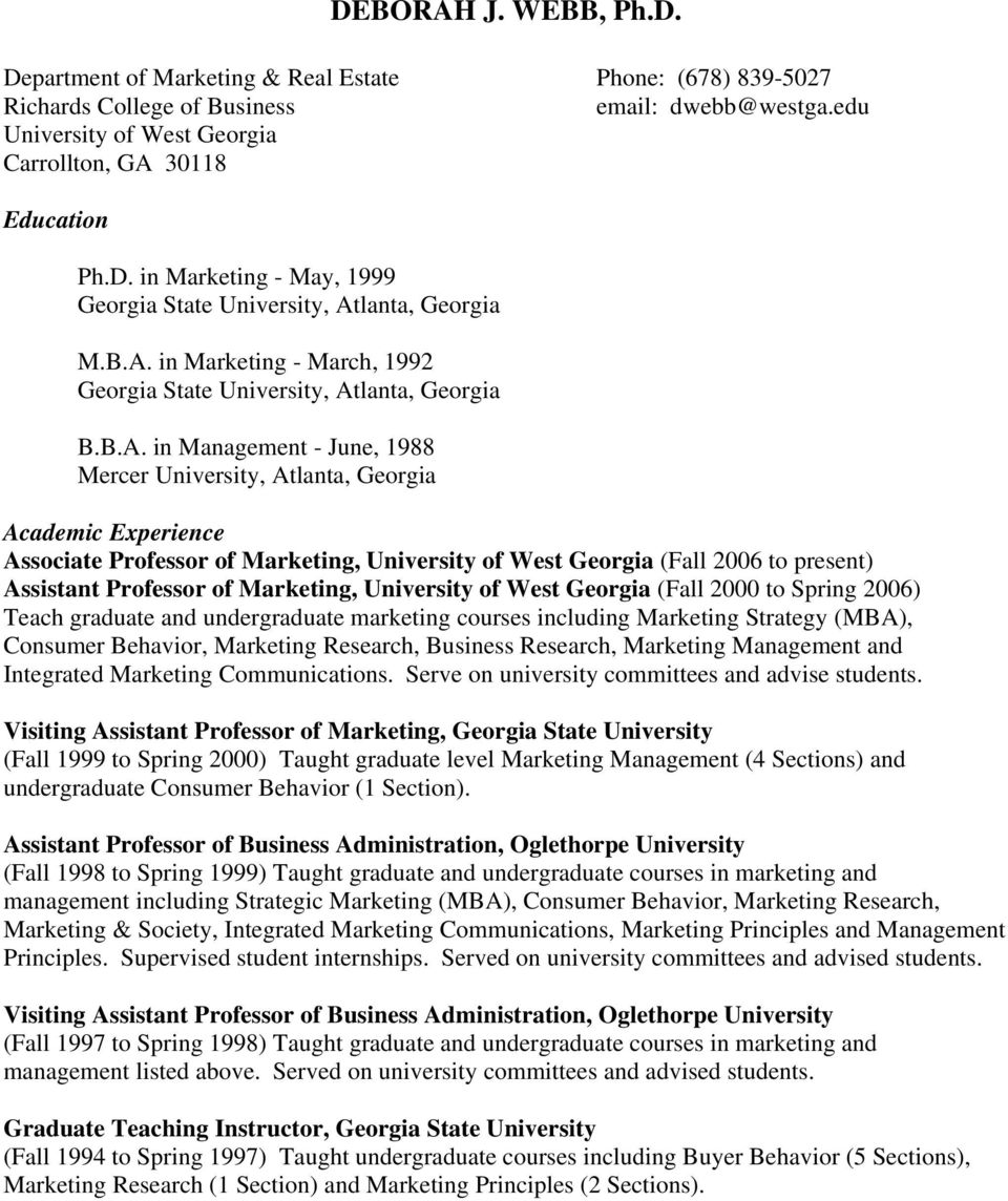 University of West Georgia (Fall 2006 to present) Assistant Professor of Marketing, University of West Georgia (Fall 2000 to Spring 2006) Teach graduate and undergraduate marketing courses including