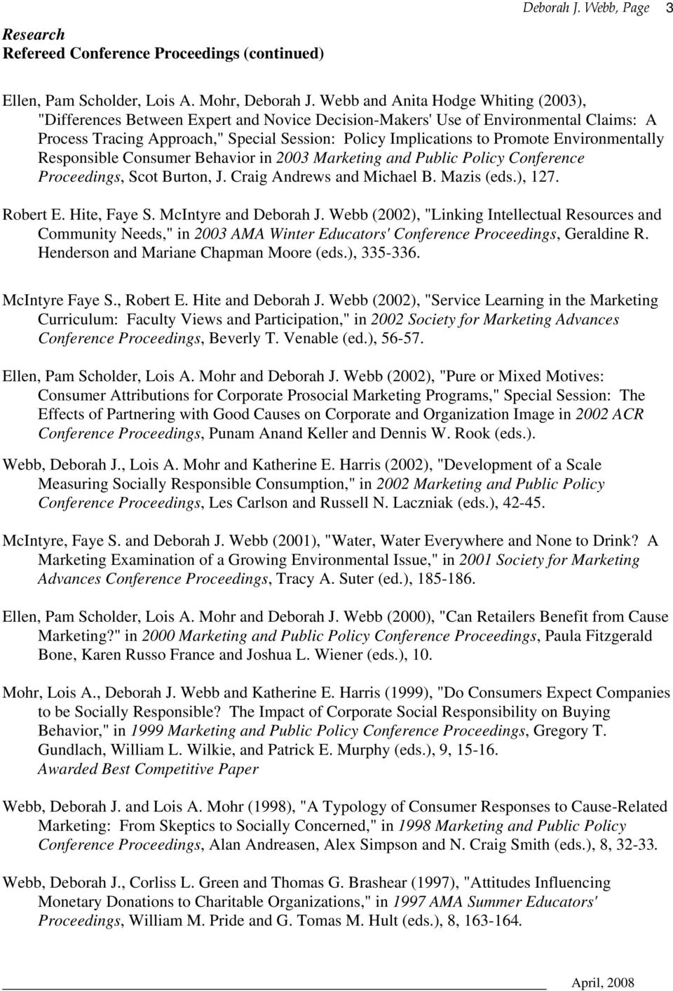 Environmentally Responsible Consumer Behavior in 2003 Marketing and Public Policy Conference Proceedings, Scot Burton, J. Craig Andrews and Michael B. Mazis (eds.), 127. Robert E. Hite, Faye S.