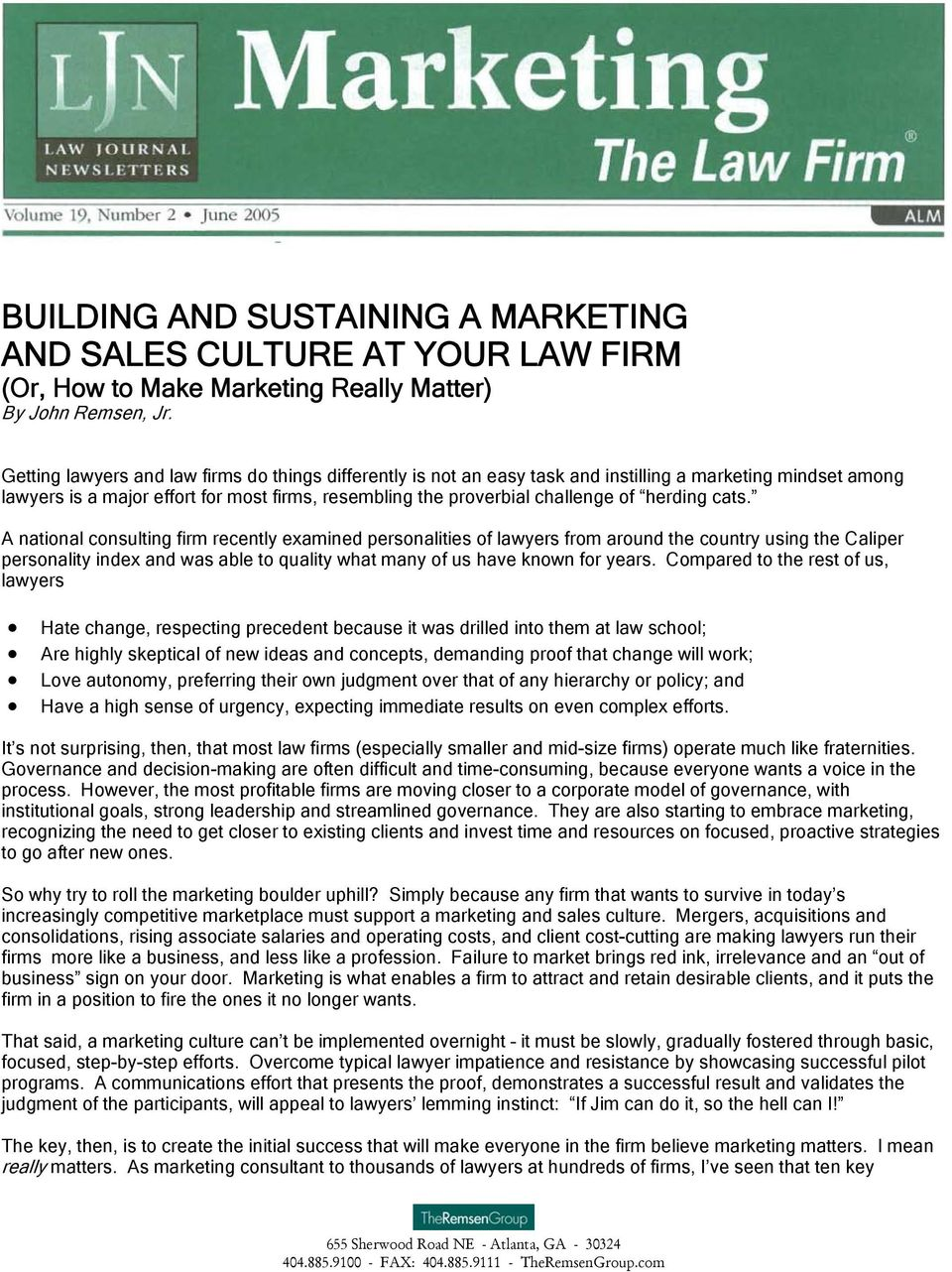 A national consulting firm recently examined personalities of lawyers from around the country using the Caliper personality index and was able to quality what many of us have known for years.