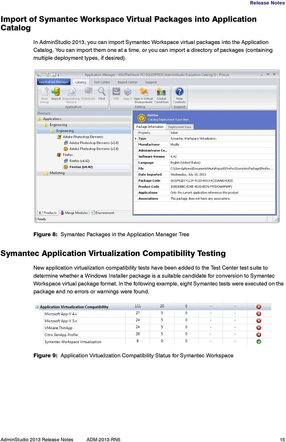 Figure 8: Symantec Packages in the Application Manager Tree Symantec Application Virtualization Compatibility Testing New application virtualization compatibility tests have been added to the Test