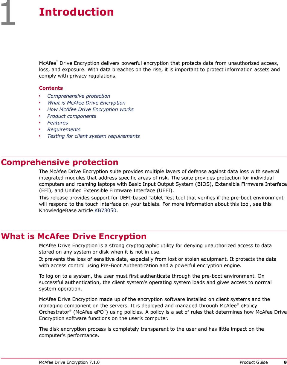 Contents Comprehensive protection What is McAfee Drive Encryption How McAfee Drive Encryption works Product components Features Requirements Testing for client system requirements Comprehensive