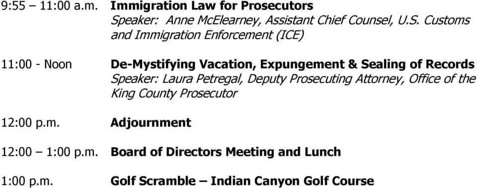 Customs and Immigration Enforcement (ICE) 11:00 - Noon De-Mystifying Vacation, Expungement & Sealing of