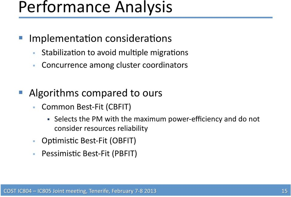 Common Best- Fit (CBFIT) Selects the PM with the maximum power- efficiency and do