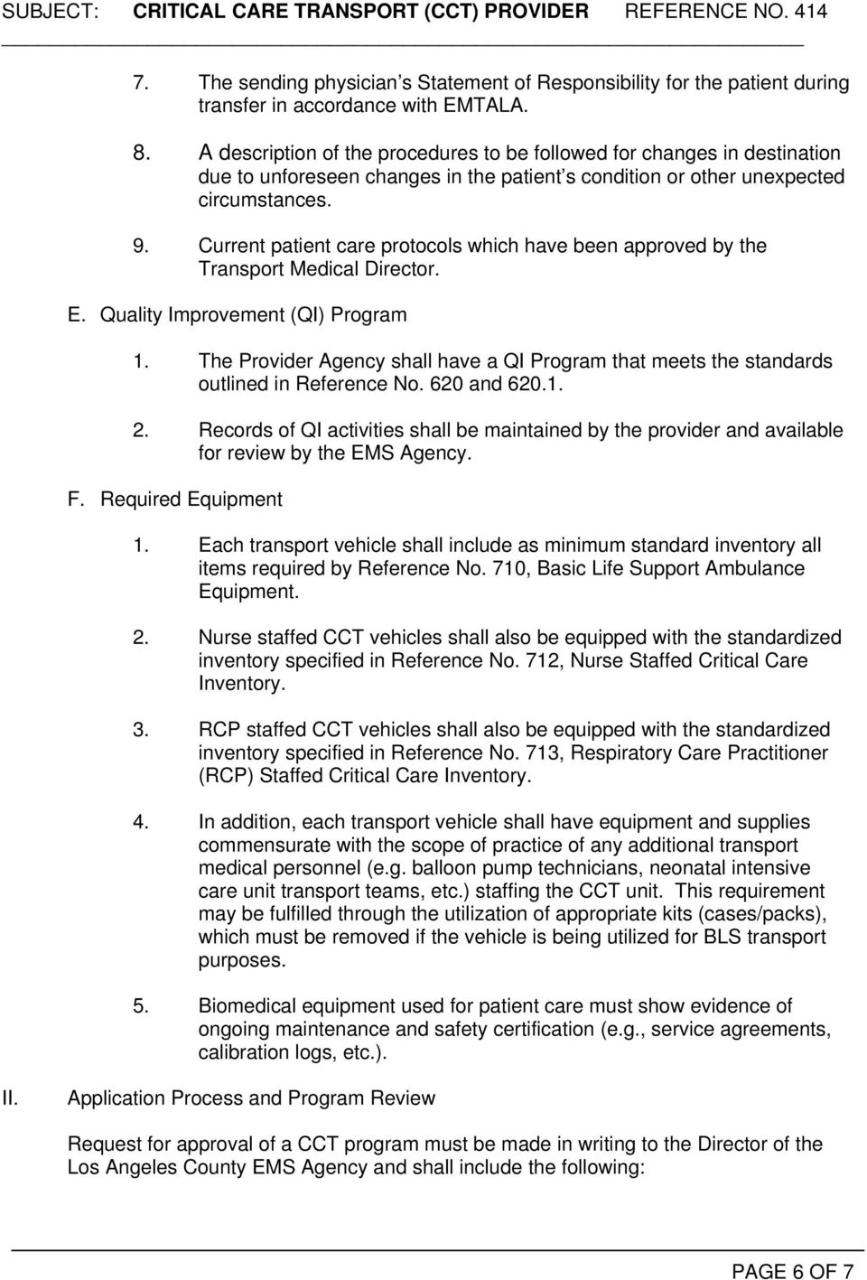 Current patient care protocols which have been approved by the Transport Medical Director. E. Quality Improvement (QI) Program 1.