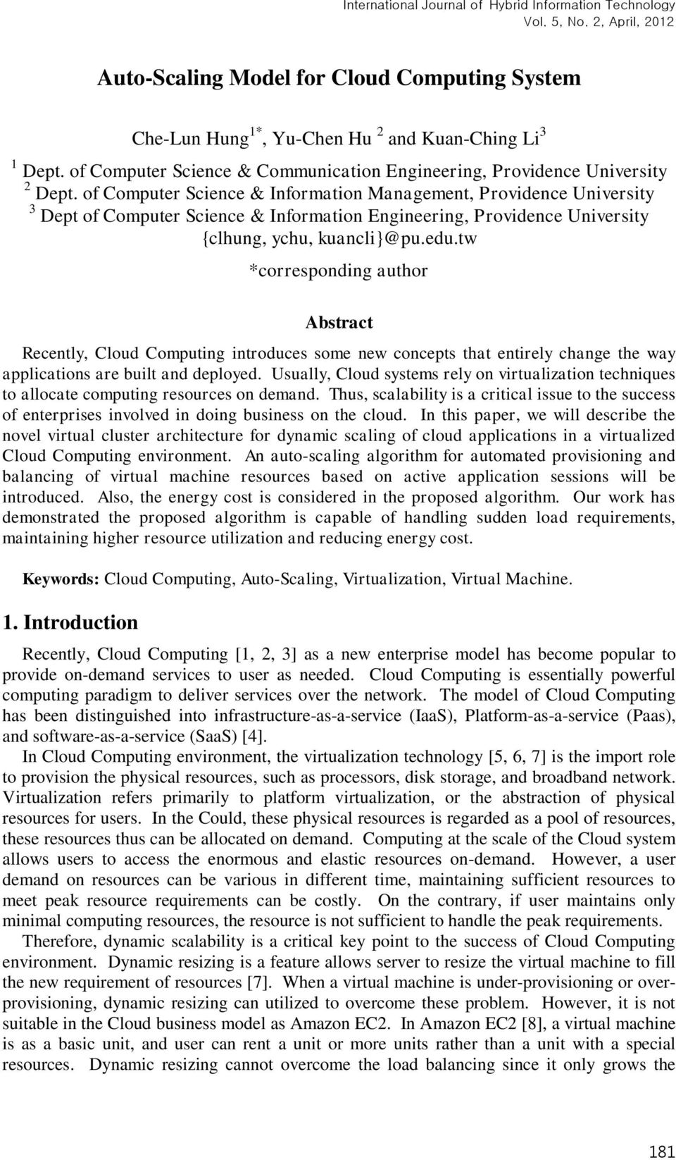 tw *corresponding author Abstract Recently, Cloud Computing introduces some new concepts that entirely change the way applications are built and deployed.