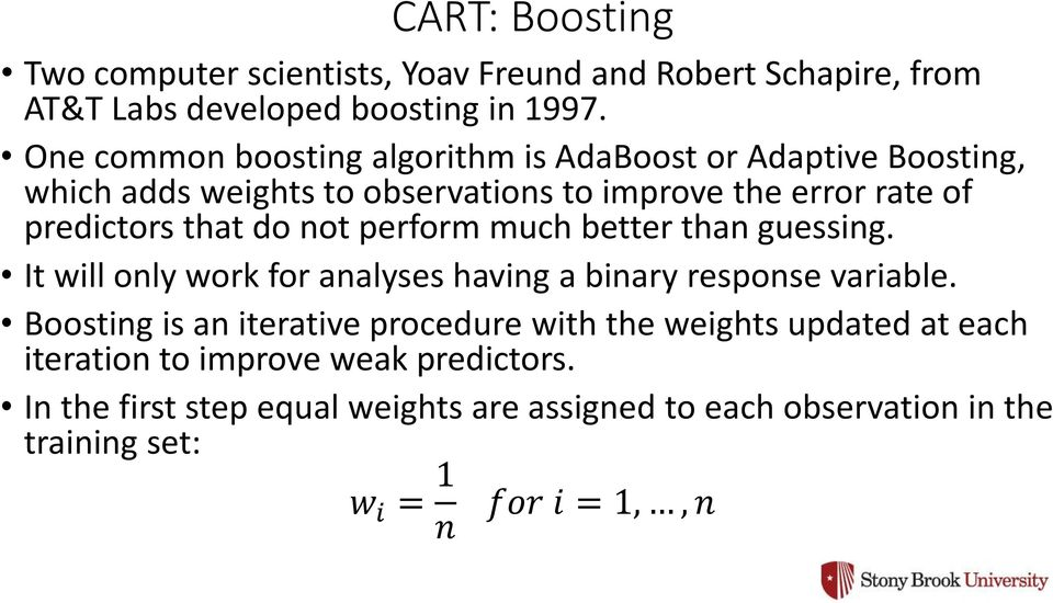 do not perform much better than guessing. It will only work for analyses having a binary response variable.
