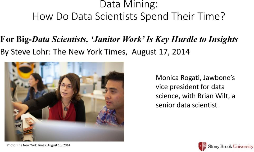 Lohr: The New York Times, August 17, 2014 Monica Rogati, Jawbone s vice