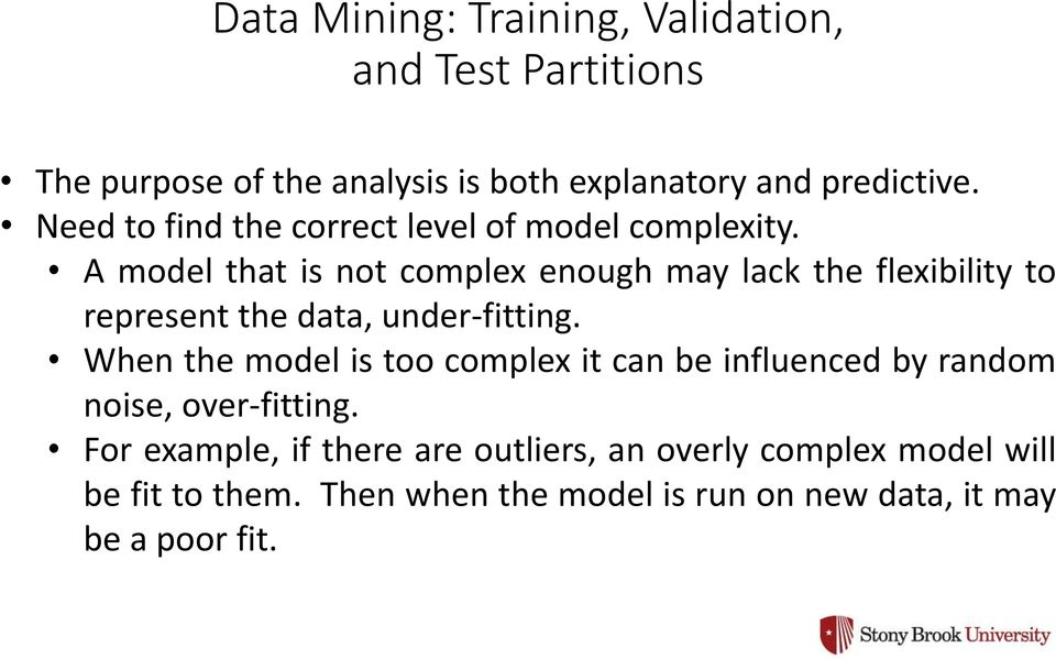 A model that is not complex enough may lack the flexibility to represent the data, under-fitting.