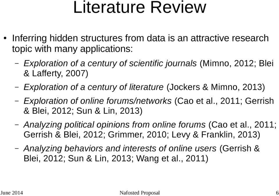 al., 2011; Gerrish & Blei, 2012; Sun & Lin, 2013) Analyzing political opinions from online forums (Cao et al.