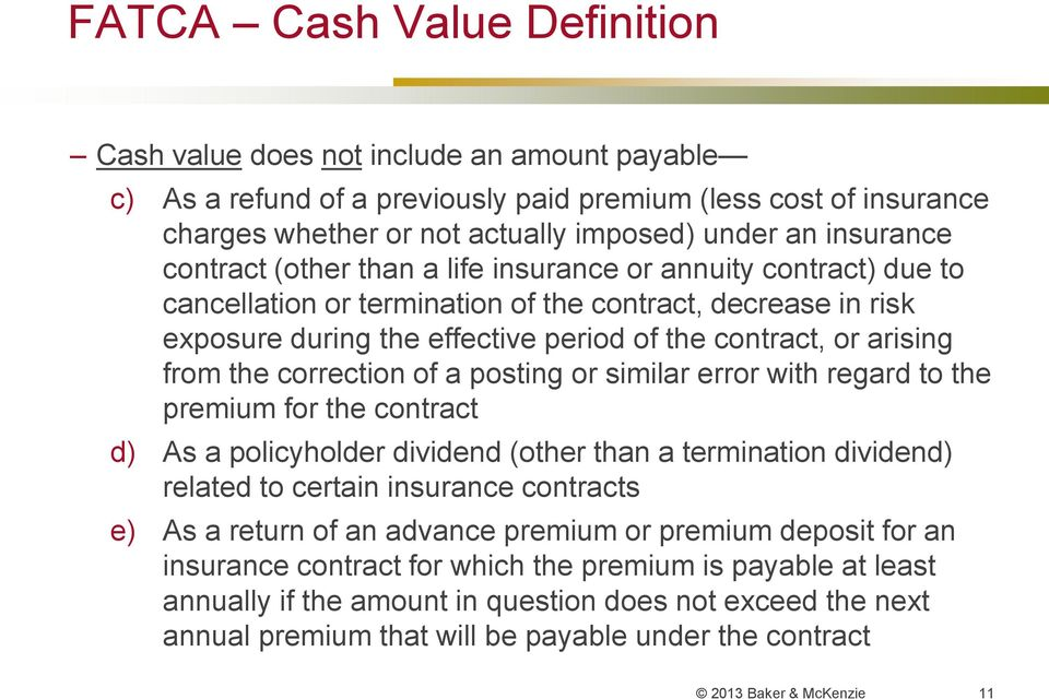 arising from the correction of a posting or similar error with regard to the premium for the contract d) As a policyholder dividend (other than a termination dividend) related to certain insurance
