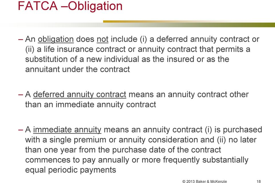 immediate annuity contract A immediate annuity means an annuity contract (i) is purchased with a single premium or annuity consideration and (ii) no later