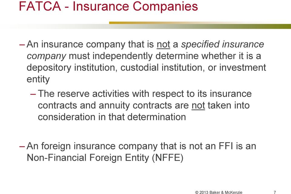 activities with respect to its insurance contracts and annuity contracts are not taken into consideration in that