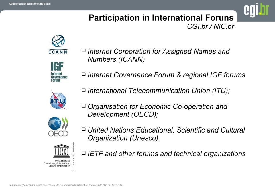 Telecommunication Union (ITU); Organisation for Economic Co-operation and Development (OECD); United Nations Educational,