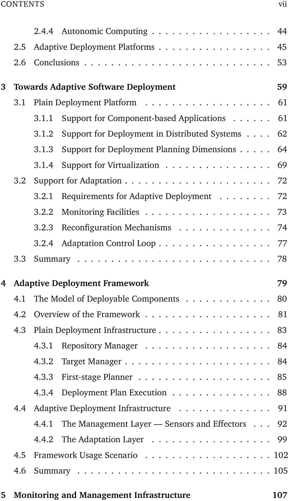.... 64 3.1.4 Support for Virtualization................ 69 3.2 Support for Adaptation...................... 72 3.2.1 Requirements for Adaptive Deployment........ 72 3.2.2 Monitoring Facilities................... 73 3.