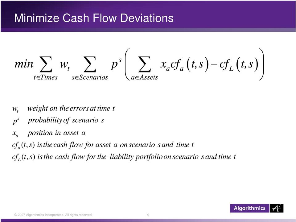 a (, t s) isthecash flow for asset a on scenario s and time t (, t s) isthe cash flow for the